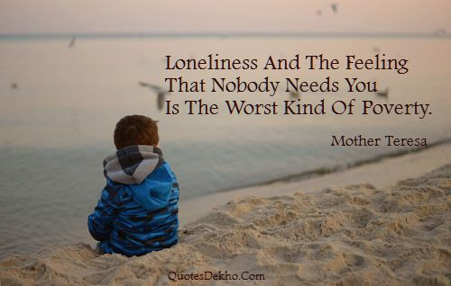 Mother Teresa Loneliness Quotes