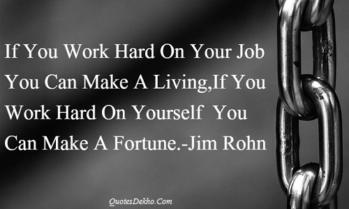 Hard Work Quotes Image About Life And Fortune