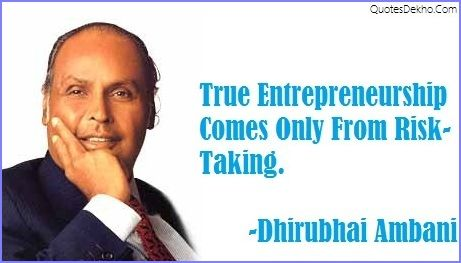 DhiruBhai Ambani Quotes On Entrepreneurship